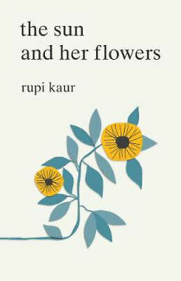 The Sun and Her Flowers by Rupi Kaur - Paperback NEW