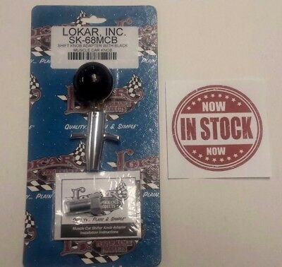 Lokar Shifter Knob Black, T Handle, Adapter Muscle Car Street Hot Rod Sk-68Mcb