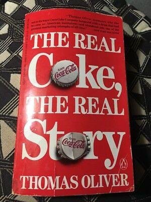 THE REAL COKE, THE REAL STORY by THOMAS OLIVER VINTAGE COCA COLA COLLECTIBLES