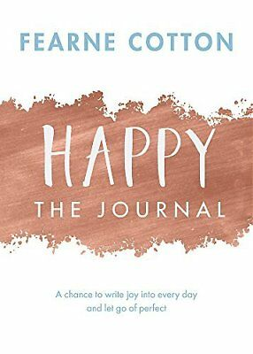 Happy: The Journal: A chance to write joy in by Fearne Cotton New Paperback Book