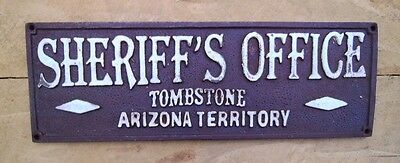 Sheriff's Office Tombstone Arizona Territory Cast Iron Old West Sign