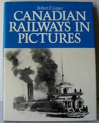 Canadian Railways in Pictures by Robert F. Legget