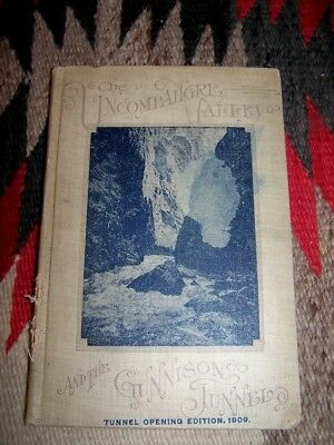 The Uncompahgre Valley and Gunnison Tunnel 1909 Western Colorado Barton Marsh HC