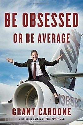 BE OBSESSED OR BE AVERAGE  by Grant Cardone ( Hardcover)