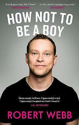 How Not To Be a Boy by Robert Webb (Hardback, 2017) NEW