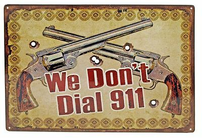 """WE DON'T DIAL 911"" Hunting Humor FUNNY MAN CAVE INDOOR/Outdoor Sign 17""X12"""