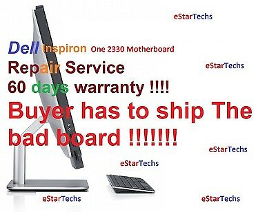 Dell Inspiron One 2330 Motherboard Repair Service w/ 60 days Warranty !!!!