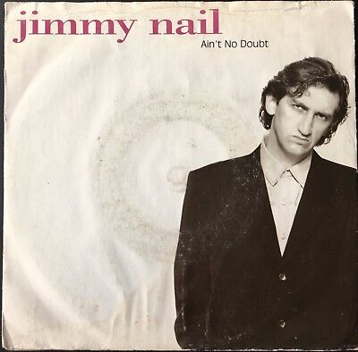 """JIMMY NAIL - AIN'T NO DOUBT  b/w  WHAT CAN I SAY  (1992)  7"""" vinyl single"""