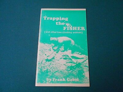 Trapping The Fisher And Other Tree Climbing Animals By Frank Gabel, Traps