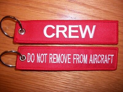 Remove Before Flight ...Crew Luggage Tag  Do Not Remove From Aircraft  Key Ring.