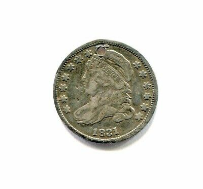 1831 CAPPED BUST SILVER DIME higher grade HOLED