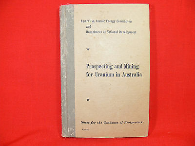 VINTAGE Prospecting and Mining for Uranium in Australia - Prospectors Guide 1957