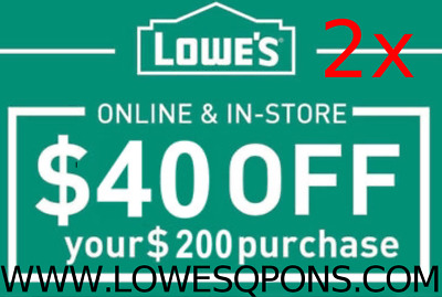 Two(2x) Lowes $40 OFF $200 Printable Coupons (Online+InStore) lnstant Delivery