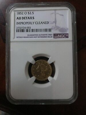 1852 O $2.50 Gold Coin Graded By NGC as AU Details