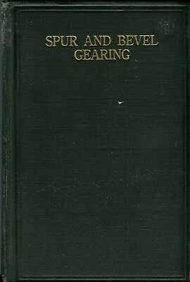 Spur and Bevel Gearing by Erik Oberg, 1914 from Industrial Press