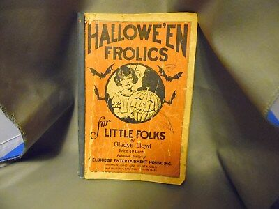 1927 HALLOWEEN FROLICS FOR LITTLE FOLKS BOOK OF SONGS POEMS and RECITATIONS