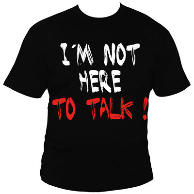 """T-Shirt Bodybuilding """"I'm not here to talk!"""""""