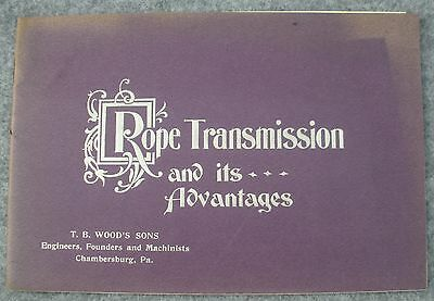 1899 Catalog Rope Transmissions & Advantages – Wood Engineering Chambersburg PA