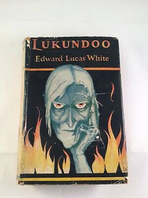 Edward Lucas White- Lukundoo & Other Stories, Ernest Ben London 1927 1st Edition