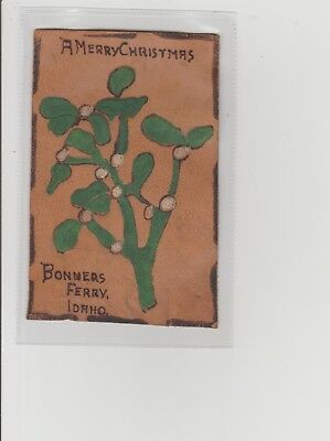 LEATHER Postcard Christmas Greetings From Bonners Ferry Idaho P/M c1905/10