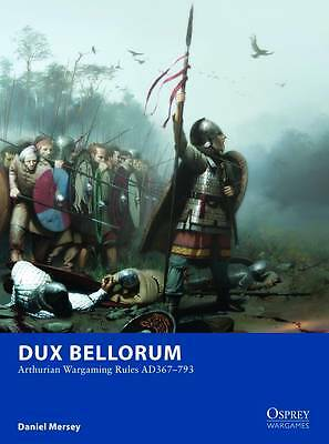 Dux Bellorum: Arthurian Wargaming Rules AD367-793 (Osprey Wargames)