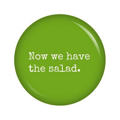Kiwikatze® Buttons Denglish: Now we have the salad. 37mm