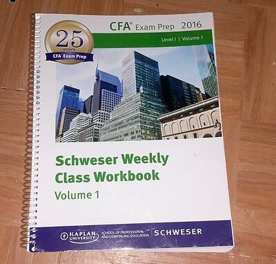 CFA Exam Prep 2016 Schweser weekly class workbook volume 1 Level 1