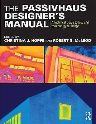 The Passivhaus Designer's Manual: A technical guide to low and zero energy buil…