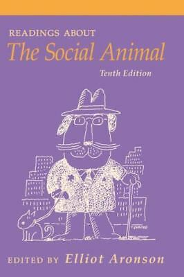 Readings about the Social Animal by Joshua Aronson and Elliot Aronson (2007,...