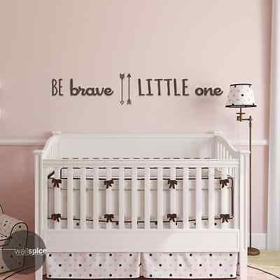 Be Brave Little One Vinyl Wall Decal Sticker Childrens Nursery Room Decor