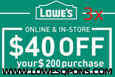 Three Lowes $40 OFF $200 INSTANTCoupons ONLINE or INSTORE -Instant Delivery!