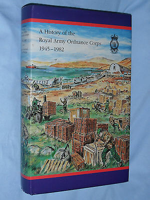 A History Of The Royal Army Ordnance Corps 1945-1982