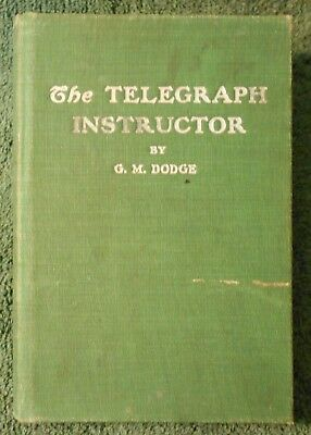 The Telegraph Instructor by G.M. Dodge