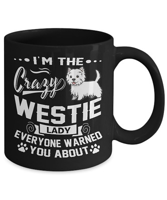 Crazy Westie Dog Lady Coffee Mug, Cup