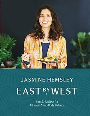East by West: Simple Recipes for Ultimate  by Jasmine Hemsley New Hardcover Book