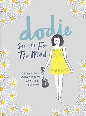 Secrets for the Mad: Obsessions Confessions and Life by dodie New Hardcover Book