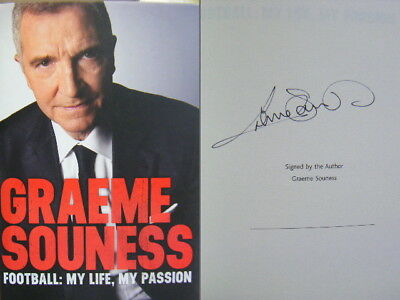 Signed Book Graeme Souness  Football My Life, My Passion Hdbk 2017 LFC Liverpool
