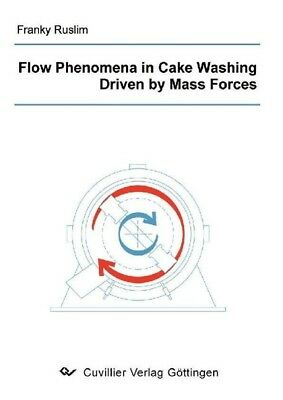 Ruslim, Franky: Flow Phenomena in Cake Washing Driven by Mass Forces