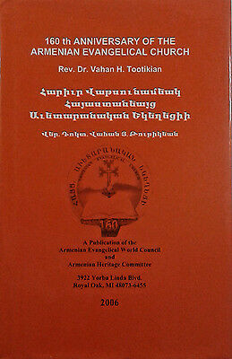 160TH ANNIVERSARY OF THE ARMENIAN EVANGELICAL CHURCH By Vahan H.Tootikian.