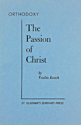 Orthodoxy the passion of Christ by Veselin Kesich (Paperback Book 1965)