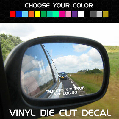 OBJECTS IN MIRROR ARE LOSING | Funny Racing Decal for Side Mirror Universal Fit