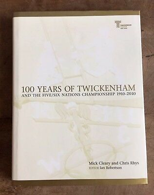 100 Years of Twickenham: And the Five / Six Nations Championship 1910-2010 by...