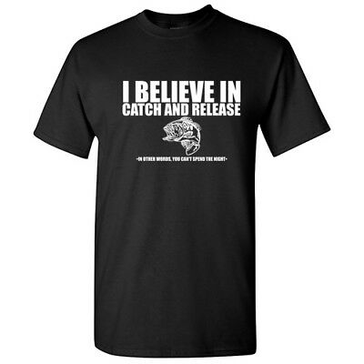 Catch And Release Sarcastic Cool Graphic Gift Idea Adult Humor Funny T-Shirt