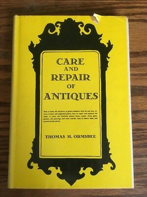 Care And Repair Of Antiques By Thomas H. Ormsbee 1949