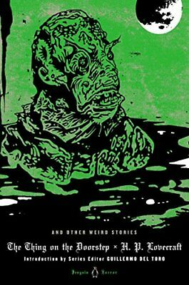 The Thing on the Doorstep and Other Weird Stories by H. P. Lovecraft...