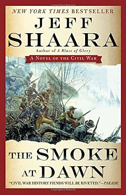 The Smoke at Dawn: A Novel of the Civil War by Jeff Shaara (Paperback, 2015)