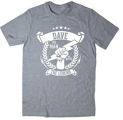 Dave - The Man, The Myth, The Legend T-Shirt - Christmas gift idea - 6 colours