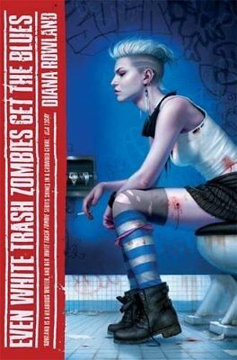 Even White Trash Zombies Get the Blues by Diana Rowland (Paperback, 2014)