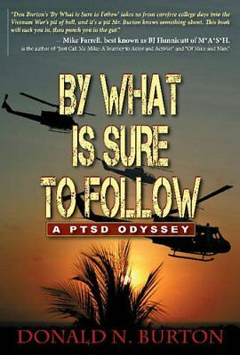 By What is Sure to Follow by Donald N. Burton (Paperback, 2014)