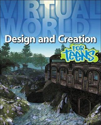 Virtual World Design and Creation for Teens by Charles Hardnett (Mixed media...